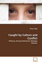 Caught by Culture and Conflict by Dixiane Hallaj