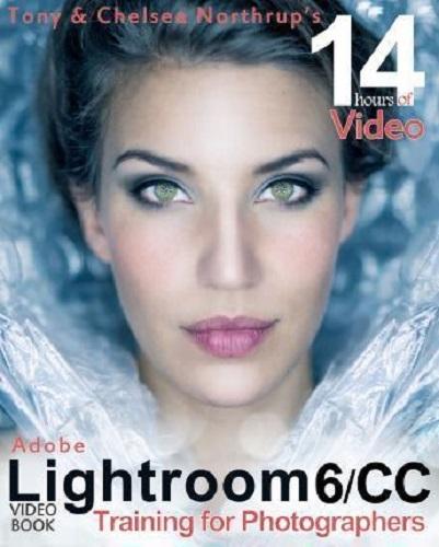 Adobe Lightroom 6 / CC Video Book by Tony Northrup