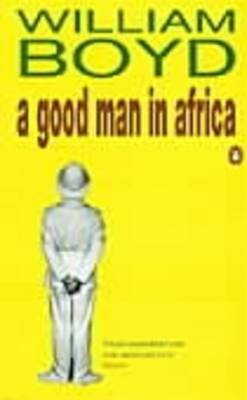 A Good Man in Africa by William Boyd image