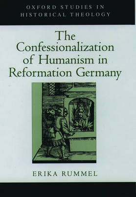 The Confessionalization of Humanism in Reformation Germany by Erika Rummel image