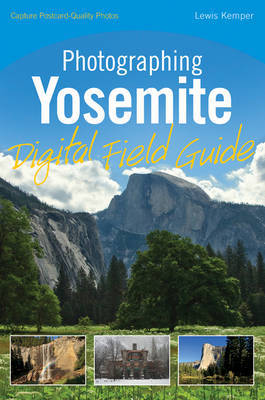 Photographing Yosemite Digital Field Guide by Lewis Kemper image