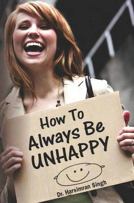 How to Always be Unhappy by Harsimran Singh image