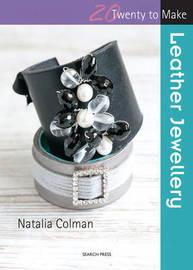Twenty to Make: Leather Jewellery by Natalia Colman