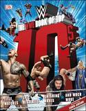 The WWE Book of Top 10s by Dean Miller
