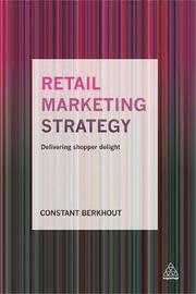 Retail Marketing Strategy by Constant Berkhout