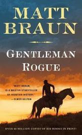 Gentleman Rogue by Matt Braun