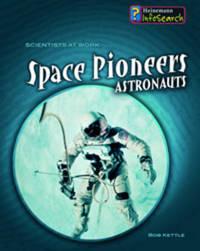 Space Pioneers by Louise Spilsbury image