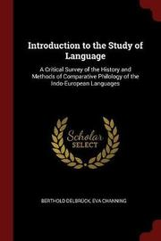 Introduction to the Study of Language by Berthold Delbruck