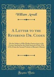 A Letter to the Reverend Dr. Codex by William Arnall image