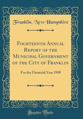 Fourteenth Annual Report of the Municipal Government of the City of Franklin by Franklin New Hampshire