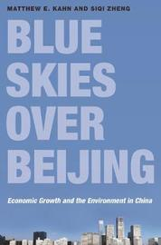 Blue Skies over Beijing by Matthew E Kahn