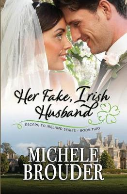 Her Fake, Irish Husband by Michele Brouder image
