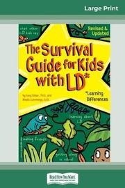 The Survival Guide for Kids with LD* by Gary Fisher
