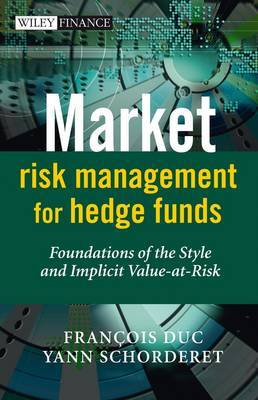 Market Risk Management for Hedge Funds - Foundations of the Style and Implicit Value-at-risk by Francois Duc image