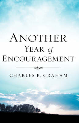 Another Year of Encouragement by Charles Graham