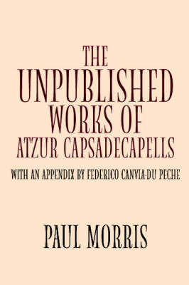 The Unpublished Works of Atzur by Paul Morris