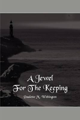 A Jewel for the Keeping by Paulette M. Withington image