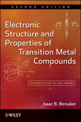 Electronic Structure and Properties of Transition Metal Compounds by Isaac B. Bersuker image