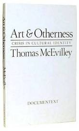 Art and Otherness by Thomas McEvilley