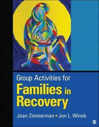 Group Activities for Families in Recovery by M. J. Zimmerman