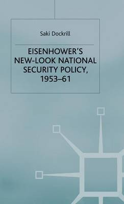 Eisenhower's New-Look National Security Policy, 1953-61 by Saki Dockrill image