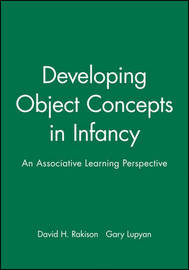 Developing Object Concepts in Infancy by David H Rakison image