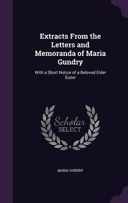Extracts from the Letters and Memoranda of Maria Gundry by Maria Gundry image