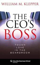 The CEO's Boss by William M. Klepper