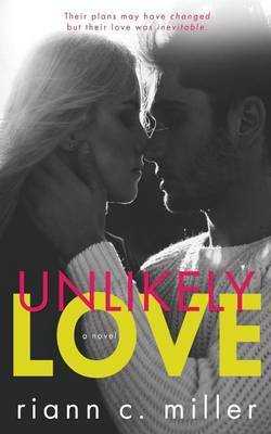 Unlikely Love by Riann C Miller