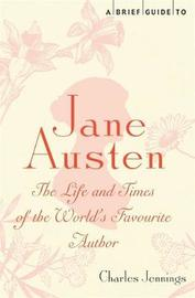 A Brief Guide to Jane Austen by Charles Jennings