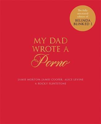 My Dad Wrote a Porno by Jamie Morton