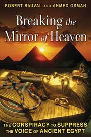 Breaking the Miror of Heaven by Robert Bauval