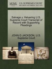 Salvage V. Helvering U.S. Supreme Court Transcript of Record with Supporting Pleadings by John G. Jackson