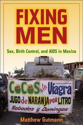Fixing Men by Matthew C Gutmann image