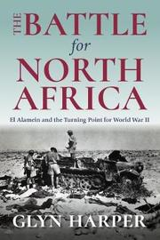 The Battle for North Africa by Glyn Harper