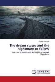 The Dream States and the Nightmare to Follow by Borovas George