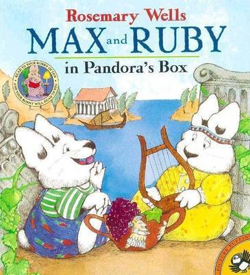 Max & Ruby in Pandora's Box by Rosemary Wells