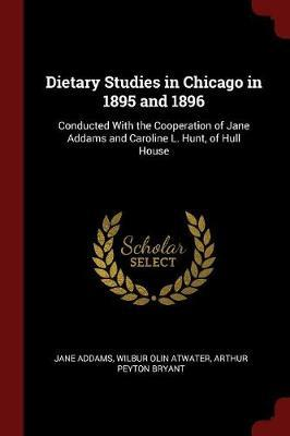 Dietary Studies in Chicago in 1895 and 1896 by Jane Addams
