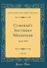 Cumorah's Southern Messenger, Vol. 12 by Church of Jesus Christ of Latter Saints image