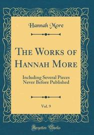 The Works of Hannah More, Vol. 9 by Hannah More