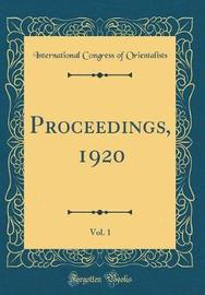 Proceedings, 1920, Vol. 1 (Classic Reprint) by International Congress of Orientalists image