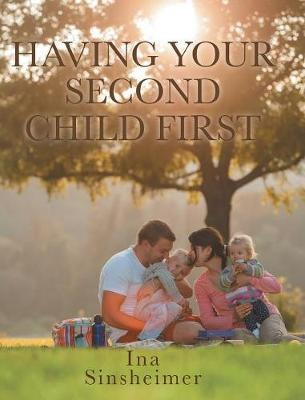 Having Your Second Child First by Ina Sinsheimer image