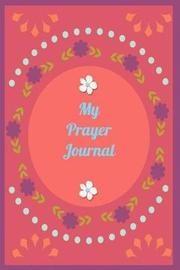 My Prayer Journal by Peachy Keen Products