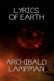 Lyrics of Earth by Archibald Lampman image