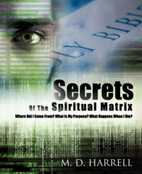 Secrets of the Spiritual Matrix by M.D. Harrell image