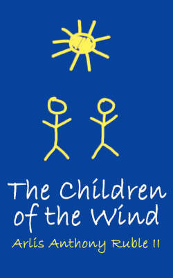 The Children of the Wind by Arlis Anthony Ruble II image