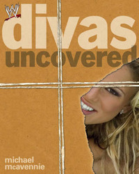 Divas Uncovered by Michael McAvennie