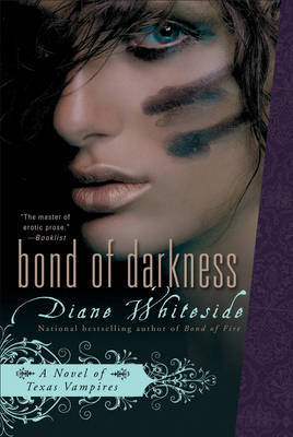 Bond of Darkness: A Novel of Texas Vampires by Diane Whiteside