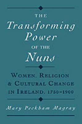 The Transforming Power of the Nuns by Mary Peckham Magray