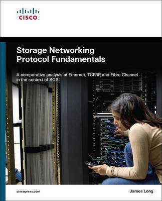 Storage Networking Protocol Fundamentals by James Long